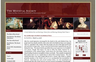 http://www.medievalsociety.org/2008/03/13/sex-and-marriage-in-the-mid-to-late-medieval-times/