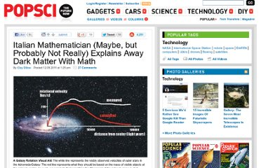 http://www.popsci.com/technology/article/2011-12/italian-mathematician-explains-away-dark-matter-math-maybe-probably-not
