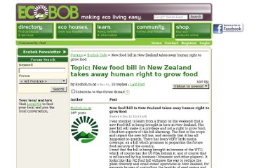 http://www.ecobob.co.nz/Forum/ForumPosts/10418/Re-New-food-bill-in-New-Zealand-takes-away-human-right-to-grow-food.aspx?ShowForumPostId=10421