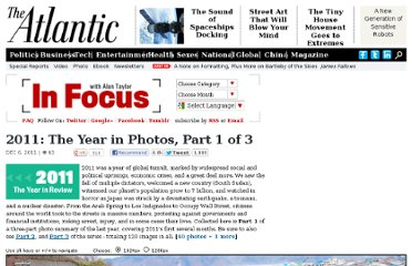 http://www.theatlantic.com/infocus/2011/12/2011-the-year-in-photos-part-1-of-3/100203/
