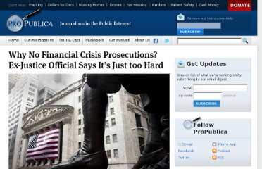 http://www.propublica.org/article/why-no-financial-crisis-prosecutions-official-says-its-just-too-hard/single