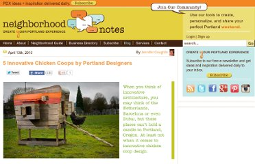 http://www.neighborhoodnotes.com/news/2010/04/5_innovative_chicken_coops_by_portland_designers/