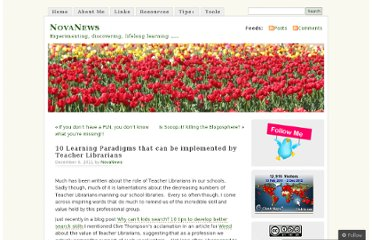 http://novanews19.wordpress.com/2011/12/06/10-learning-paradigms-that-can-be-implemented-by-teacher-librarians/