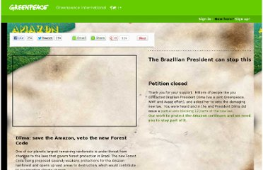 http://www.greenpeace.org/international/en/campaigns/forests/amazon/Tell-President-Dilma-Rousseff-to-veto-the-new-Forest-Code-bill/