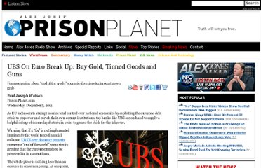 http://www.prisonplanet.com/ubs-on-euro-break-up-buy-gold-tinned-goods-and-guns.html