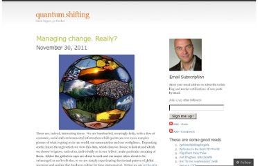 http://quantumshifting.wordpress.com/2011/11/30/managing-change-really/