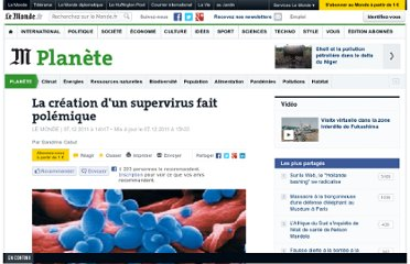 http://www.lemonde.fr/planete/article/2011/12/07/la-creation-d-un-supervirus-fait-polemique_1614284_3244.html
