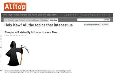 http://holykaw.alltop.com/people-will-virtually-kill-one-to-save-five