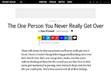 http://thoughtcatalog.com/2011/the-one-person-you-never-really-get-over/
