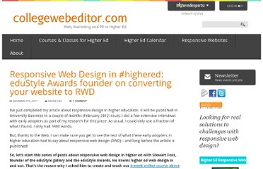 http://collegewebeditor.com/blog/index.php/archives/2011/12/06/responsive-web-design-in-highered-edustyle-awards-founder-on-converting-your-website-to-rwd/