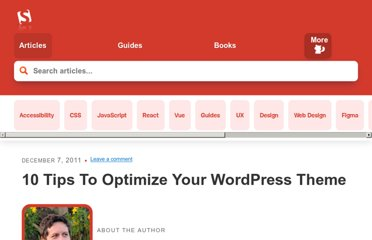 http://wp.smashingmagazine.com/2011/12/07/10-tips-optimize-wordpress-theme/