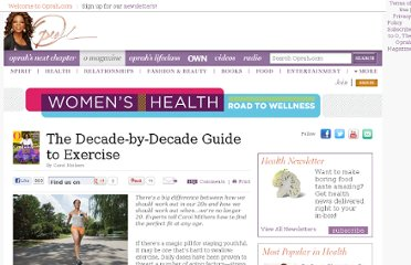http://www.oprah.com/health/Exercise-for-Your-20s-30s-40s-50s-and-60s_1?SiteID=stumble-decades-exercise