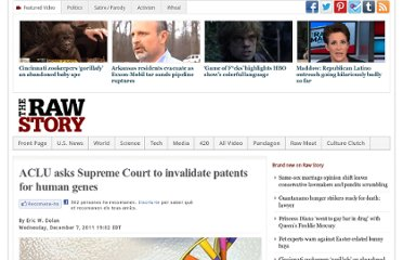 http://www.rawstory.com/rs/2011/12/07/aclu-asks-supreme-court-to-invalidate-patents-for-human-genes/