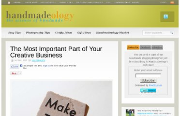 http://www.handmadeology.com/the-most-important-part-of-your-creative-business/