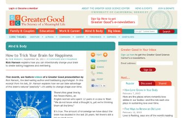 http://greatergood.berkeley.edu/article/item/how_to_trick_your_brain_for_happiness/