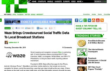 http://techcrunch.com/2011/12/08/waze-brings-crowdsourced-social-traffic-data-to-local-broadcast-stations/