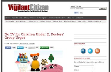 http://vigilantcitizen.com/latestnews/no-tv-for-children-under-2-doctors-group-urges/
