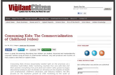 http://vigilantcitizen.com/latestnews/consuming-kids-the-commercialization-of-childhood-video/