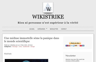 http://www.wikistrike.com/article-une-meduse-immortelle-seme-la-panique-dans-le-monde-scientifique-91780694.html