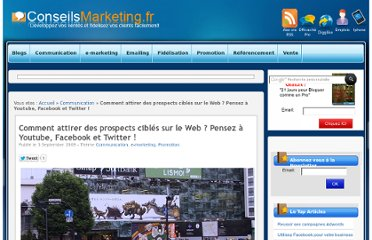 http://www.conseilsmarketing.com/e-marketing/comment-attirer-des-prospects-cibles-sur-le-web-pensez-a-youtube-facebook-et-twitter