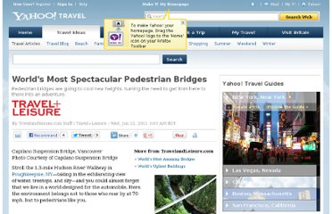 http://travel.yahoo.com/ideas/worlds-most-spectacular-pedestrian-bridges-045945692.html