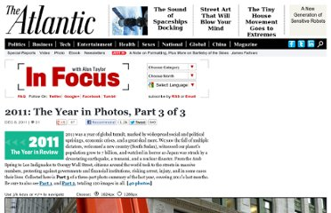 http://www.theatlantic.com/infocus/2011/12/2011-the-year-in-photos-part-3-of-3/100205/