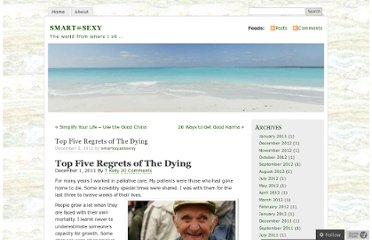 http://smartequalssexy.wordpress.com/2011/12/02/top-five-regrets-of-the-dying/