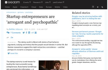 http://gigaom.com/2011/12/09/startups-entrepreneurs-are-arrogant-and-psychopathic/