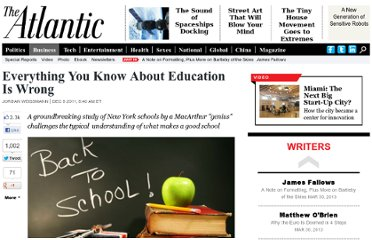 http://www.theatlantic.com/business/archive/2011/12/everything-you-know-about-education-is-wrong/249722/