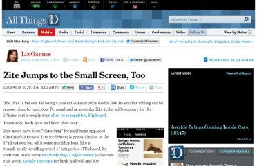 http://allthingsd.com/20111209/zite-jumps-to-the-small-screen-too/