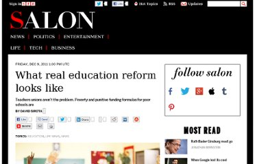 http://www.salon.com/2011/12/09/what_real_education_reform_looks_like/