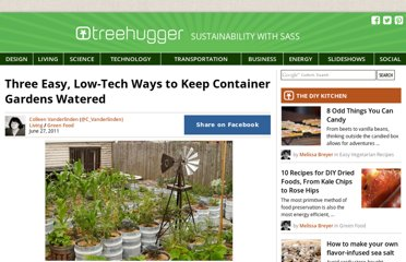 http://www.treehugger.com/green-food/three-easy-low-tech-ways-to-keep-container-gardens-watered.html