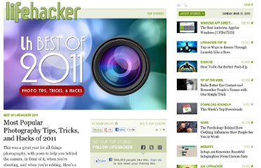 http://lifehacker.com/5866662/the-best-photography-tips-tricks-and-hacks-of-2011