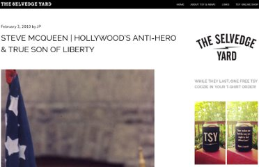 http://theselvedgeyard.wordpress.com/2010/02/03/steve-mcqueen-hollywoods-own-true-son-of-liberty/