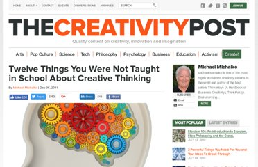 http://www.creativitypost.com/create/twelve_things_you_were_not_taught_in_school_about_creative_thinking