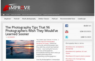 http://improvephotography.com/2640/the-photography-tips-that-96-photographers-wish-they-wouldve-learned-sooner/