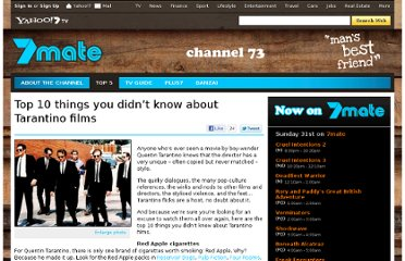 http://au.tv.yahoo.com/7-mate/features/article/-/9180775/top-10-things-you-didn-t-know-about-tarantino-films/