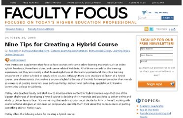 http://www.facultyfocus.com/articles/curriculum-development/nine-tips-for-creating-a-hybrid-course/