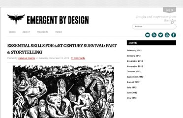 http://emergentbydesign.com/2011/12/10/essential-skills-for-21st-century-survival-part-6-storytelling/