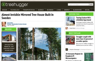 http://www.treehugger.com/sustainable-product-design/almost-invisible-mirrored-tree-house-built-in-sweden.html