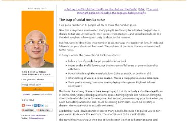 http://sethgodin.typepad.com/seths_blog/2011/12/the-trap-of-social-media-noise.html