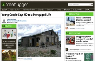 http://www.treehugger.com/sustainable-product-design/young-couple-says-no-to-a-mortgaged-life.html