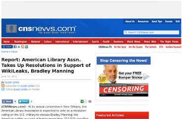 http://cnsnews.com/news/article/report-american-library-assn-takes-resolutions-support-wikileaks-bradley-manning