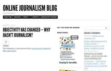http://onlinejournalismblog.com/2011/03/03/objectivity-has-changed-why-hasnt-journalism/