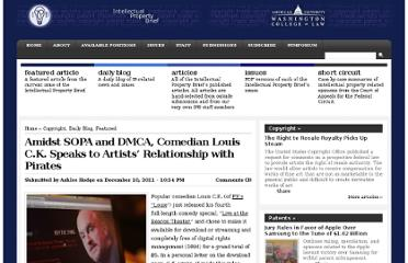 http://www.ipbrief.net/2011/12/10/amidst-sopa-and-dmca-comedian-louis-c-k-speaks-to-artists%e2%80%99-relationship-with-pirates/