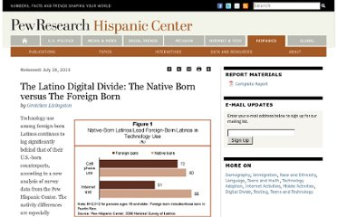 http://www.pewhispanic.org/2010/07/28/the-latino-digital-divide-the-native-born-versus-the-foreign-born/