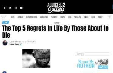 http://addicted2success.com/success-advice/the-top-5-regrets-in-life-by-those-about-to-die/