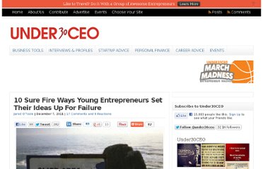 http://under30ceo.com/10-sure-fire-ways-young-entrepreneurs-set-their-ideas-up-for-failure/