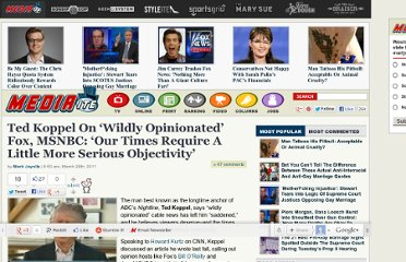 http://www.mediaite.com/online/ted-koppel-on-wildly-opinionated-fox-msnbc-our-times-require-a-little-more-serious-objectivity/