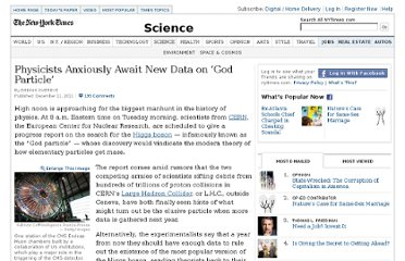 http://www.nytimes.com/2011/12/12/science/physicists-anxiously-await-news-of-the-god-particle.html?pagewanted=all
